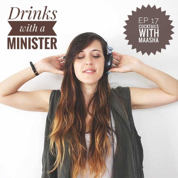 Drinks with a Minister Ep 17 Cocktails with DJ Maasha